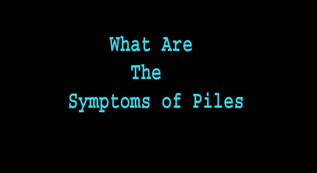 What Are The Diagnosis and Symptoms of Piles