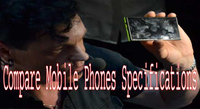 How To Compare Mobile Phones Specifications