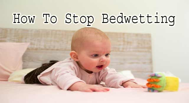 Home Remedies to Stop Bed Wetting Permanently