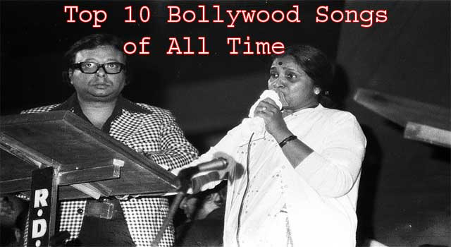 List of Top 10 Popular Bollywood Songs of all Time