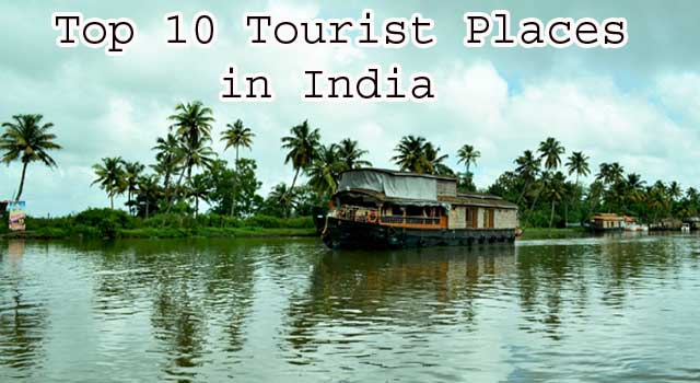 Top 10 Unforgettable Tourist Places In India