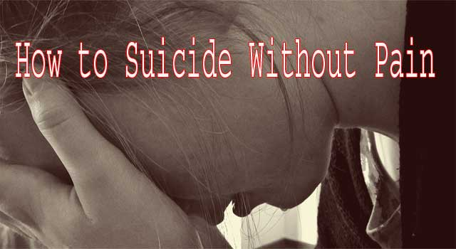 how to do suicide without getting pain
