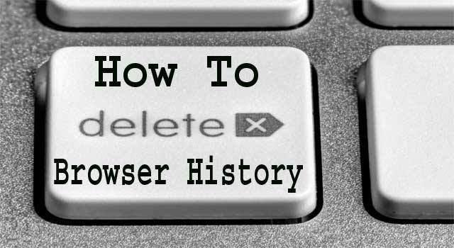 How to Clear Browser History From all Browsers