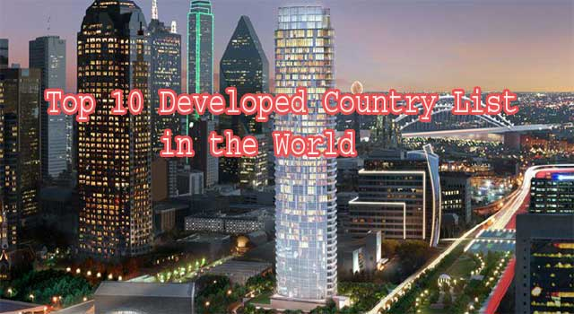 Top 10 Developed Country List in the World