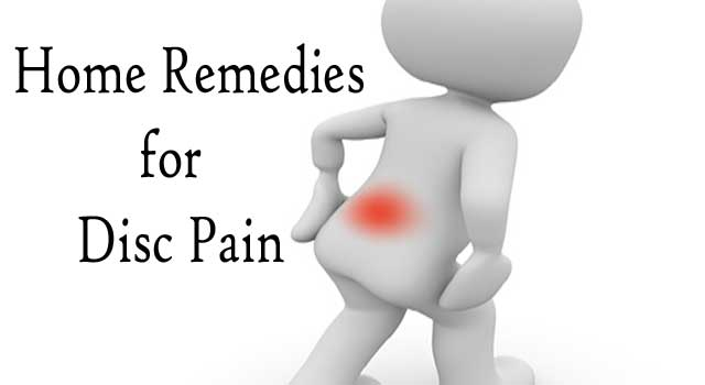 6 Best Home Remedies for Disc Pain Treatment