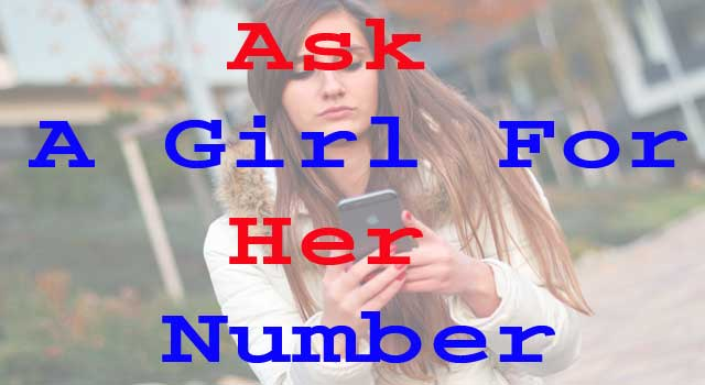 6 Amazing Ways to Ask a Girl for her Number