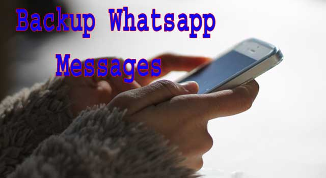 6 Ways to Backup Whatsapp Messages on Google Drive