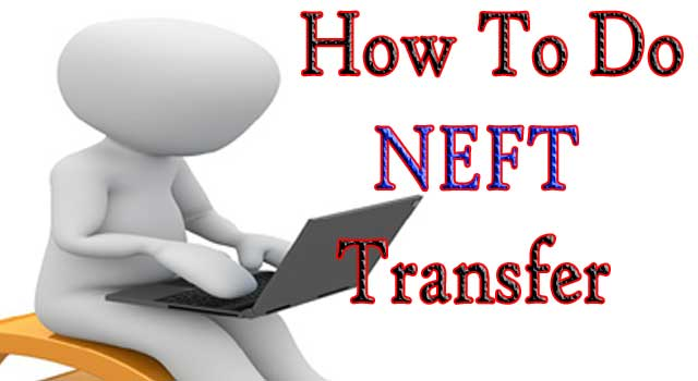 How to do NEFT Transfer from your Account