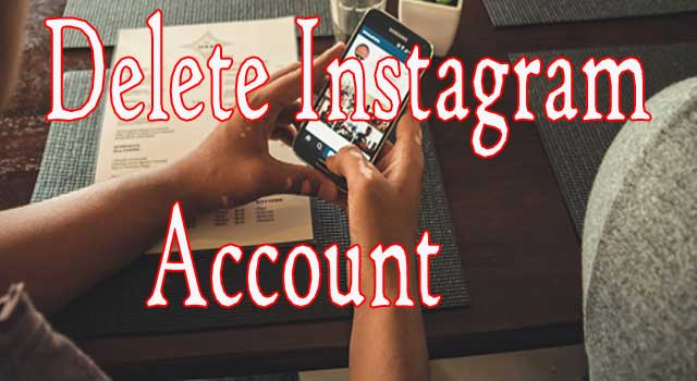 How to Delete an Instagram Account for Good