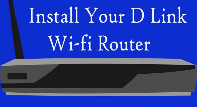 How to Setup Your Dlink WiFi Router