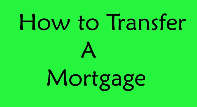 How to Transfer a Mortgage to Someone Else