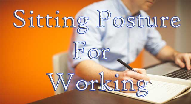 Sitting Posture for Working 8 To 10 Hours Daily