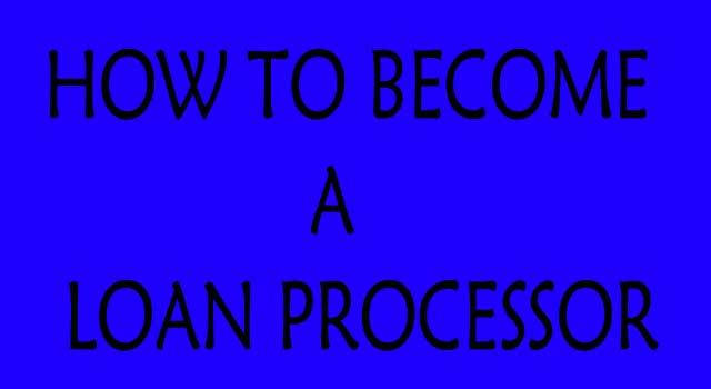 How to be a Successful Loan Processor