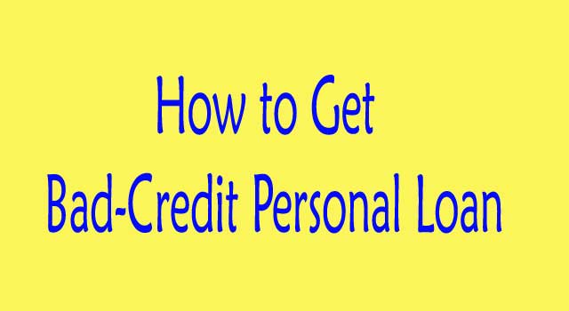 How to Obtain a Bad Credit Personal Loan