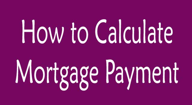 How to Calculate Monthly Mortgage Payment Formula
