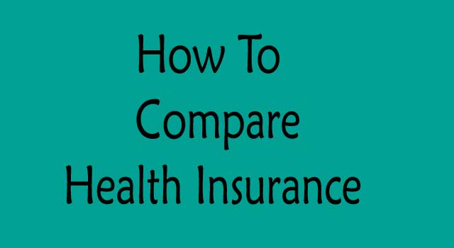 How to Compare Different Health Insurance Coverage