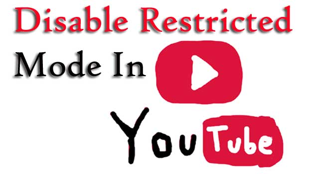 How to Disable Restricted Mode on YouTube