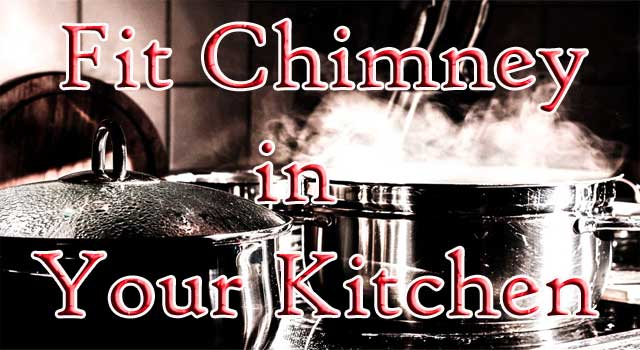 How to Install a Chimney in Kitchen
