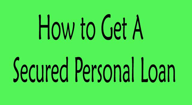 How to get a secured personal loan