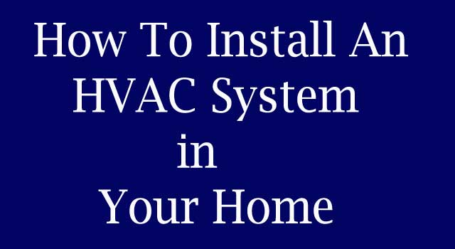 How to Install an HVAC System in Home