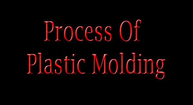 How to Plastic Molding Process in 6 Easy Step