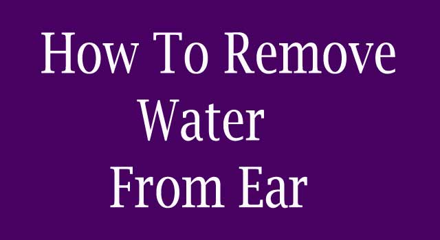 How to Remove Water from the Inner Ear