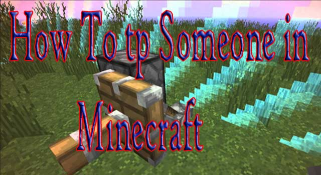 How to TP Someone to you in Minecraft