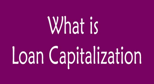 What is Capitalization on a Loan