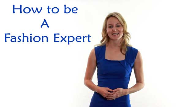 How to be a fashion expert