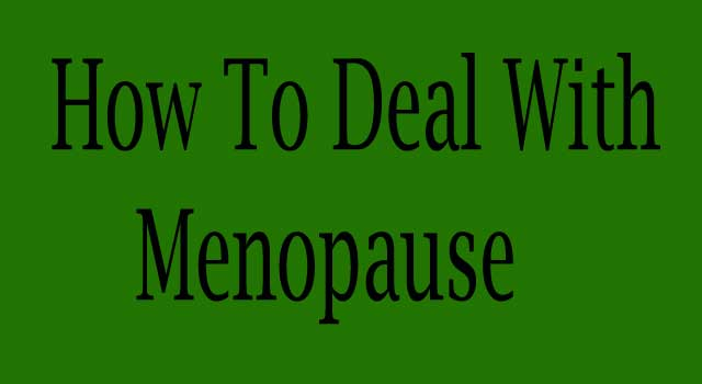 How to Deal with Menopause