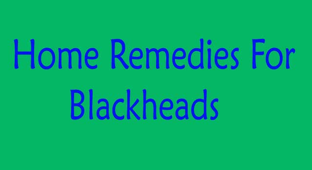6 Home Remedies for Remove Blackheads