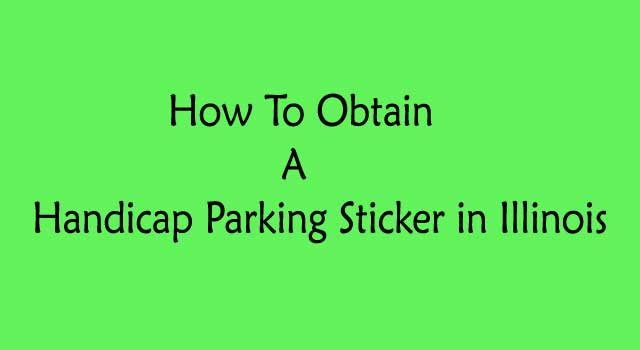 How to Obtain a Handicap Parking Sticker in Illinois
