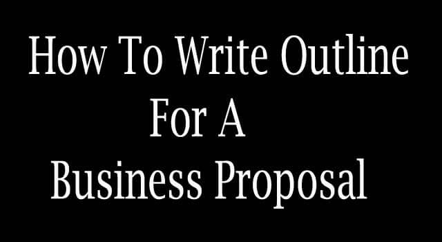 How to write an outline for business proposal