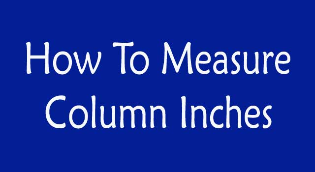 How to Measure Column Inches