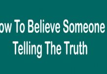 How To Believe Someone Is Telling The Truth