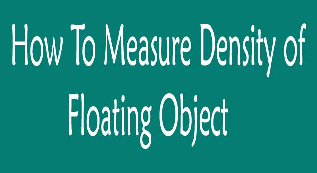 How To Measure Density Of Floating Object