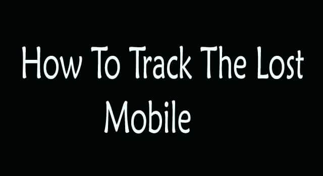 How to Track Lost Mobile Phone