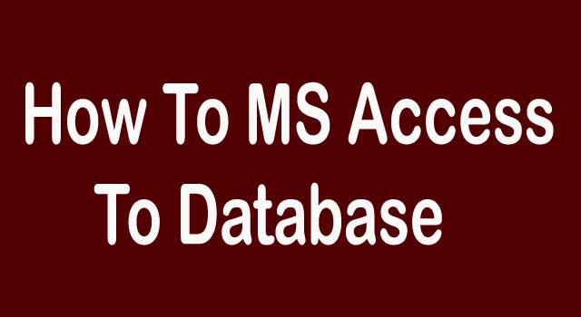 How to MS Access to Database