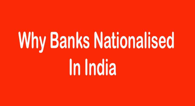 Why Are Banks Nationalized In India