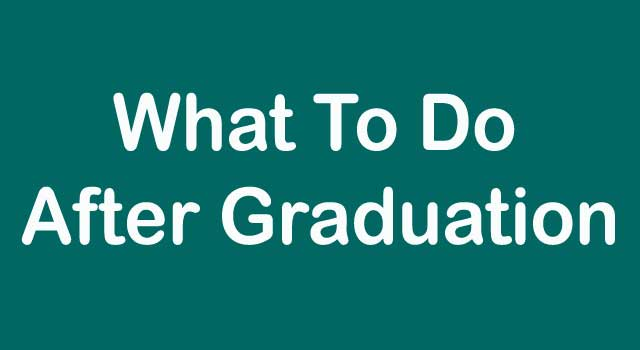 What to Do After college Graduation