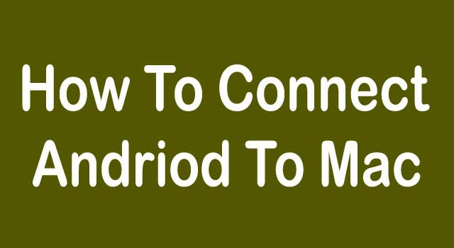 How to Connect Android to MAC OS X