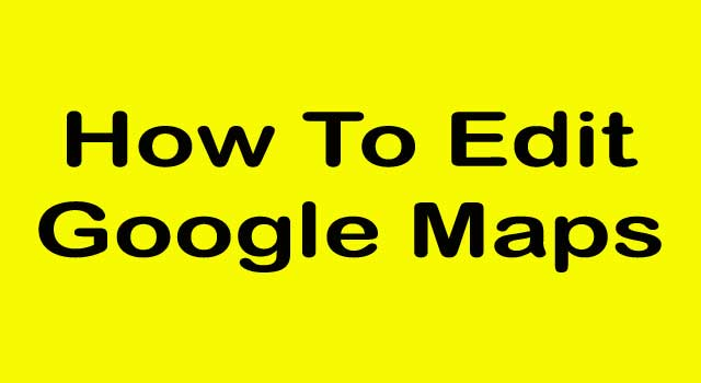 how to edit google maps address