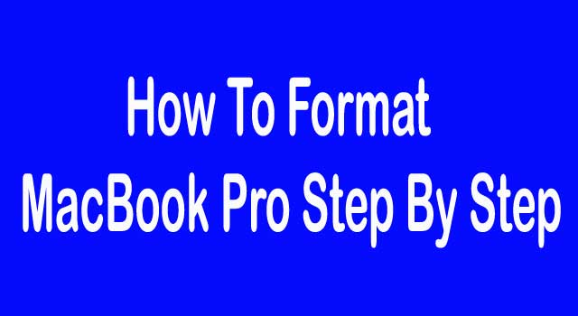 How to Format Macbook Pro Step By Step