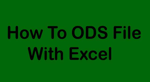 How to Open ODS File With Excel