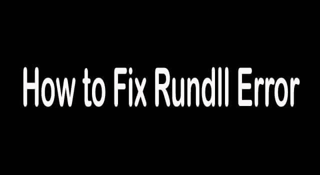 How to Fix RunDLL Error at Startup Windows